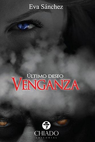 Último deseo: Venganza eBook: Eva Sánchez: Amazon.es: Tienda Kindle
