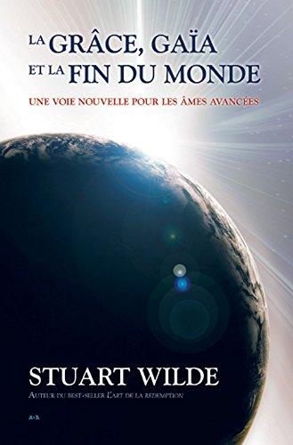 La grâce, Gaïa et la fin du monde par Stuart Wilde