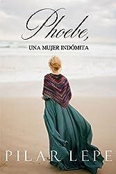 Phoebe, una mujer indómita: Romance Histórico