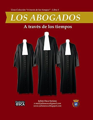 Los Abogados: A través de los tiempos. por Julián Osca-Soriano.