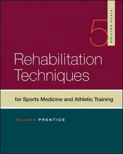 Rehabilitation Techniques in Sports Medicine by Prentice, William Published by McGraw-Hill Humanities/Social Sciences/Languages 5th (fifth) edition (2010) Hardcover