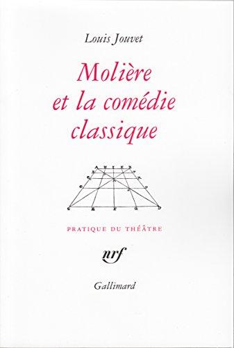 Molière et la Comédie classique: Extraits des cours de Louis Jouvet au Conservatoire (1939-1940) par Louis Jouvet