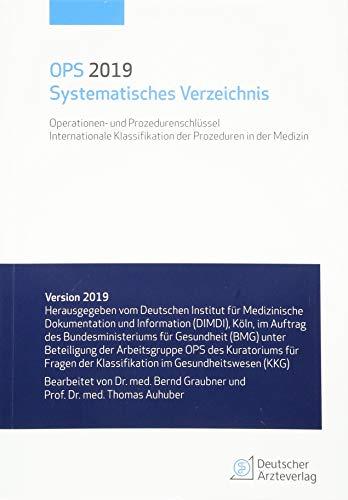 OPS 2019 Systematisches Verzeichnis: Operationen- und Prozedurenschlüssel Internationale Klassifikation der Prozeduren in der Medizin
