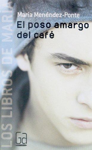 El poso amargo del café (eBook-ePub) (Gran angular nº 1) por María Menéndez-Ponte
