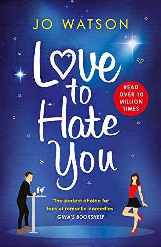 Love to Hate You: The hit romantic comedy of 2018 (English Edition) por Jo Watson