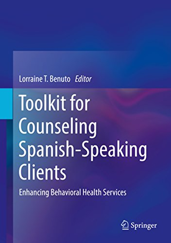Toolkit for Counseling Spanish-Speaking Clients: Enhancing Behavioral Health Services (English Edition)