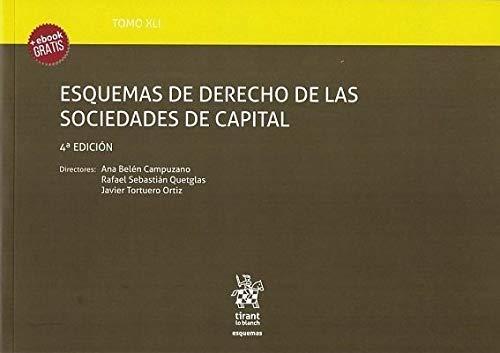 Tomo XLI Esquemas de Derecho de las Sociedades de Capital 4ª Edición 2018 por Ana Belén Campuzano Laguillo