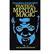[ Practical Mental Magic: 16 Art Stickers (Dover Magic Books) ] By Annemann, Theodore (Author) [ Feb - 1983 ] [ Paperback ]