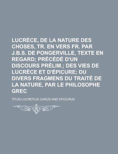 Lucrece, de La Nature Des Choses, Tr. En Vers Fr. Par J.B.S. de Pongerville, Texte En Regard par Titus Lucretius Carus