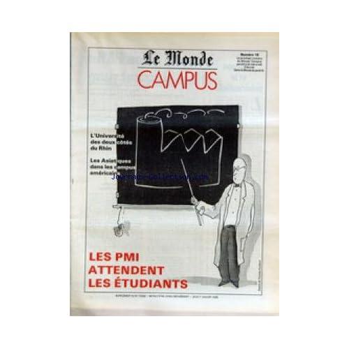 MONDE CAMPUS (LE) du 07/01/1988 - L'UNIVERSITE DES DEUX COTES DU RHIN - LES ASIATIQUES DANS LES CAMPUS AMERICAINS - LES PMI ATTENDENT LES ETUDIANTS.