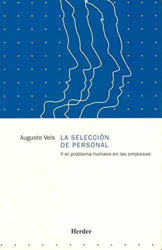 La selección de personal y el problema humano en las empresas por Augusto Vels