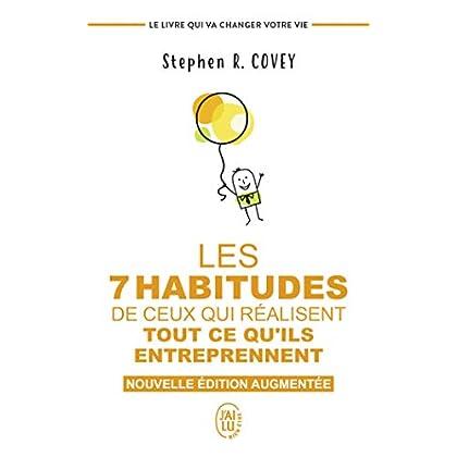Les 7 habitudes de ceux qui réalisent tout ce qu'ils entreprennent : Le livre qui va changer votre vie