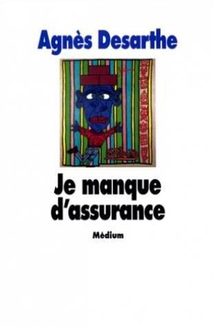 Je manque d'assurance par Agnès Desarthe