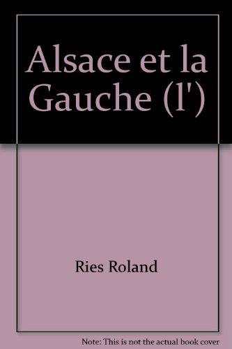 L'Alsace et la Gauche par Ries Roland