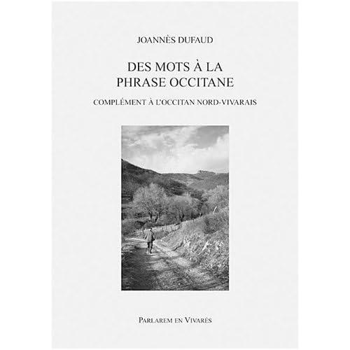 Des mots à la phrase occitane. Complément a l'Occitan Nord-Vivarais