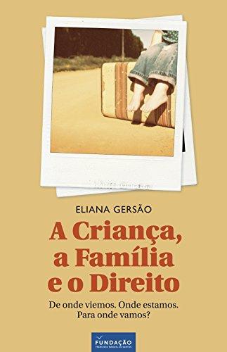A Criança, a Família e o Direito (Portuguese Edition) por Eliana Gersão
