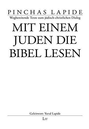 Mit einem Juden die Bibel lesen (Pinchas Lapide / Wegbereitende Texte des jüdisch-christlichen Dialogs) -