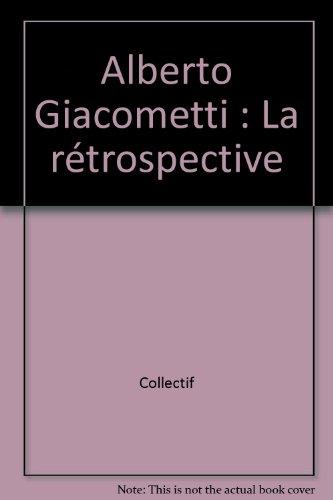 Giacometti : La rétrospective, édition bilingue (Franco-Italien) par Collectif