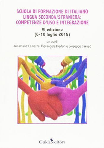 Scuola di formazione di italiano lingua seconda/straniera: competenze d'uso e integrazione