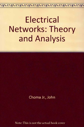 Electrical Networks: Theory and Analysis