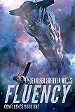 Fluency (Confluence Book 1) by Jennifer Foehner Wells