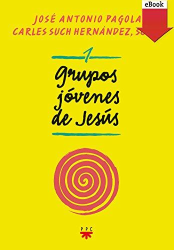 Grupos jóvenes de Jesús 1 (eBook-ePub) por José Antonio Pagola Elorza