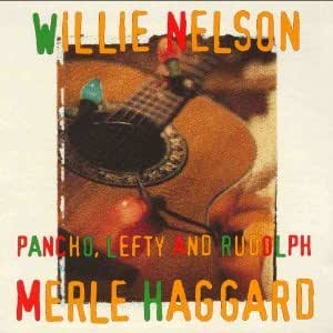 Pancho Lefty And Rudolph Willie Amp Haggard Merle Nelson