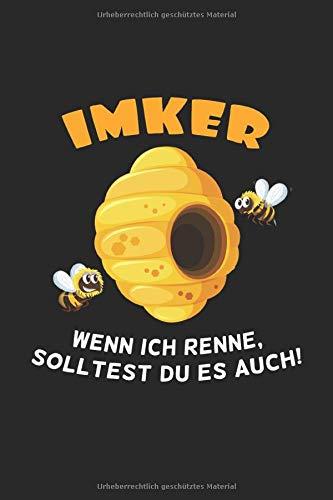 Imker Wenn ich renne solltest du es auch!: Biene Bienen Notizbuch 6x9 liniert (Spider-tagebuch)