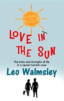Love in the Sun by [Walmsley, Leo]