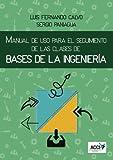 Manual de uso para el seguimiento de las clases de bases de la ingeniería