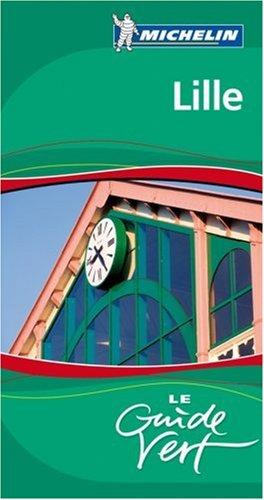 Guides verts Michelin Lille: le Pays minier, la Flandre maritime, entre Scarpe et Escaut