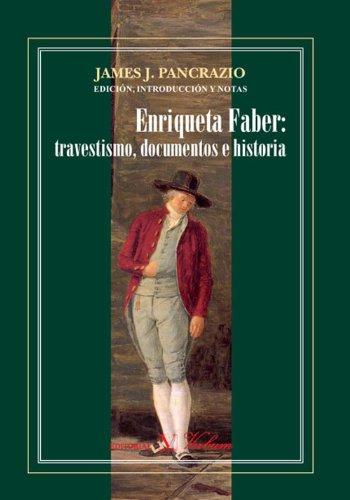 Enriqueta Faber: travestismo, documentos e historia por James J Pancrazio
