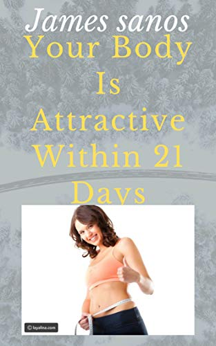 your body is attractive within 21 days: attractive body (group Book 4) (English Edition)