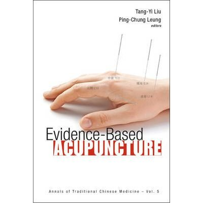[(Evidence-Based Acupuncture)] [Author: Ping-Chung Leung] published on (January, 2013)