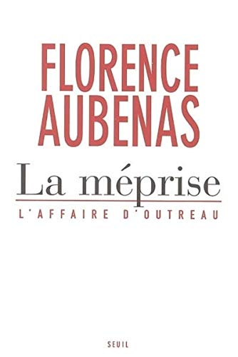 La Méprise : L'Affaire d'Outreau