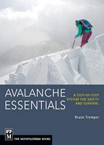 Avalanche Essentials: A Step-By-Step System for Safety and Survival -