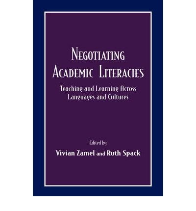 [(Negotiating Academic Literacies: Teaching and Learning Across Languages and Cultures)] [Author: Ruth Spack] published on (June, 1998)