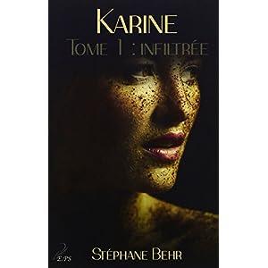 Karine, Tome 1: Infiltrée (Taschenbuch)