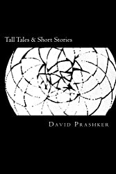 Tall Tales & Short Stories (English Edition)