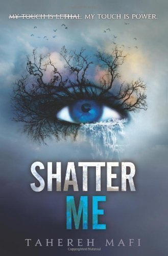 Shatter Me by Mafi, Tahereh [2012]