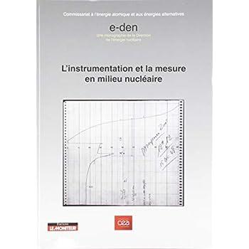 L'instrumentalisation et la mesure en milieu nucléaire