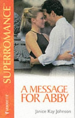 A Message for Abby (Mills & Boon Superromance) by Janice Kay Johnson (15-Feb-2002) Mass Market Paperback