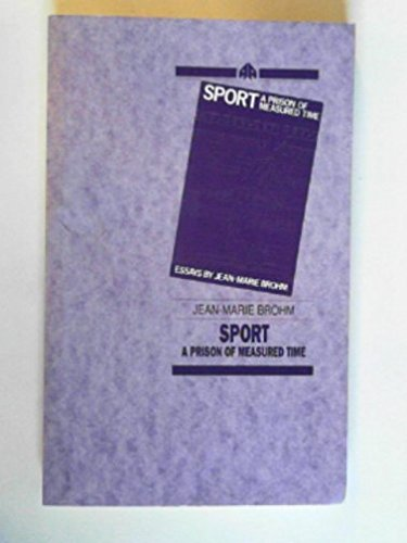Sport: A Prison of Measured Time por Jean-Marie Brohm
