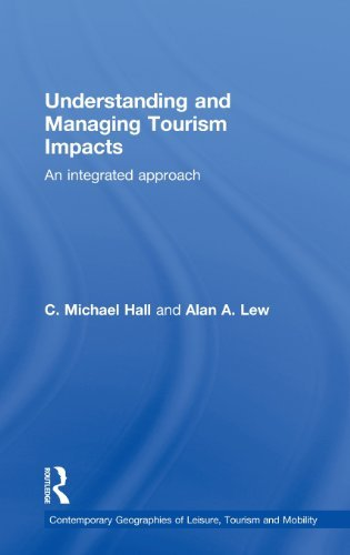 Understanding and Managing Tourism Impacts: An Integrated Approach (Contemporary Geographies of Leisure, Tourism and Mobility) by C. Michael Hall (2009-08-19)