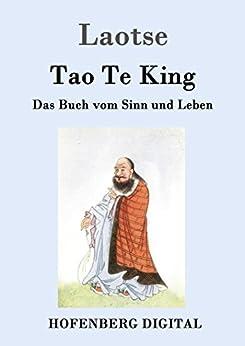Tao Te King: Das Buch vom Sinn und Leben