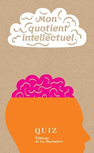 Mon quotient intellectuel ? : 50 quiz pour calculer son QI en quelques minutes