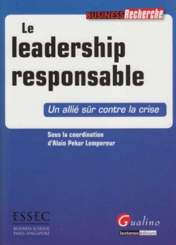 Le leadership responsable : Un allié sûr contre la crise