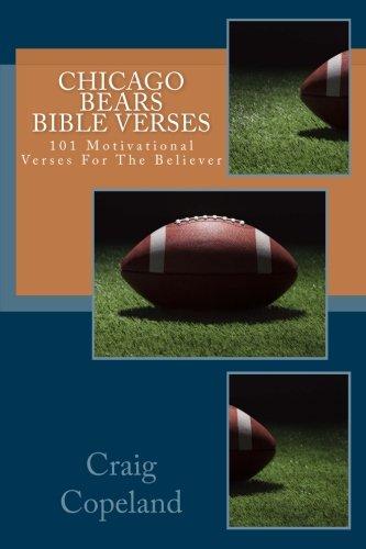 Chicago Bears Bible Verses: 101 Motivational Verses For The Believer (The Believer Series) por Craig Copeland