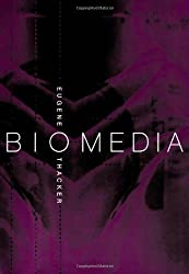 Biomedia (Electronic Mediations) by Eugene Thacker (2004-01-21)