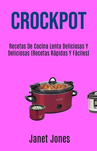 Crockpot: Deliciosas Recetas De Cocina Lenta Recetas